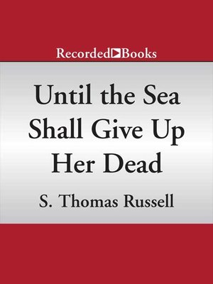 cover image of Until the Sea Shall Give Up Her Dead
