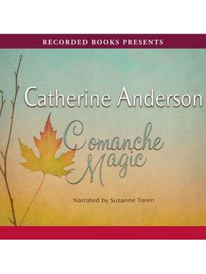 Comanche heart by catherine anderson overdrive rakuten overdrive comanche magic fandeluxe Choice Image