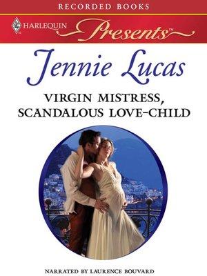 cover image of Virgin Mistress, Scandalous Love-Child