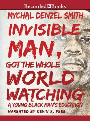 cover image of Invisible Man Got the Whole World Watching