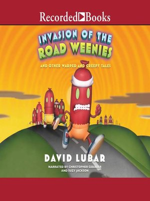 cover image of Invasion of the Road Weenies--And Other Warped and Creepy Tales