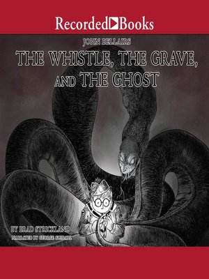 cover image of The Whistle, the Grave, and the Ghost