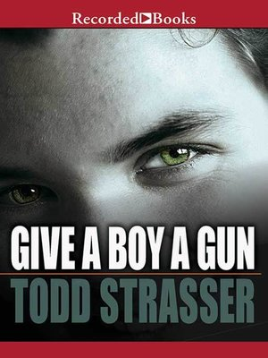 cover image of Give a Boy a Gun