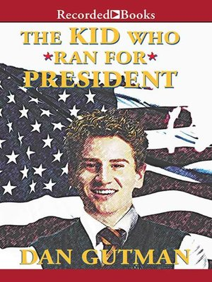 cover image of The Kid Who Ran for President