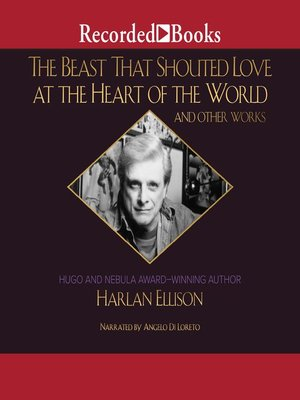 cover image of The Beast That Shouted Love at the Heart of the World and Other Works