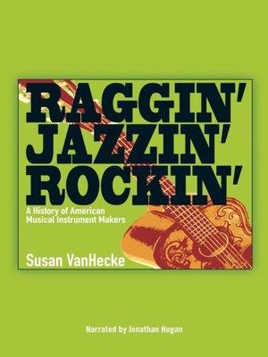 cover image of Raggin', Jazzin', Rockin'