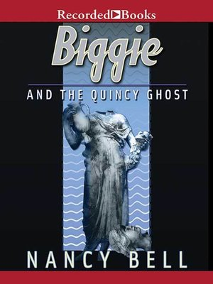cover image of Biggie and the Quincy Ghost