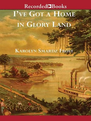cover image of I've Got a Home in Glory Land