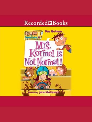 cover image of Mrs. Kormel Is Not Normal