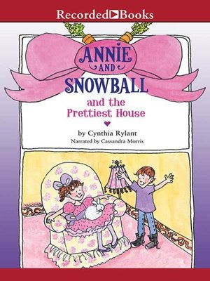 cover image of Annie and Snowball and the Prettiest House
