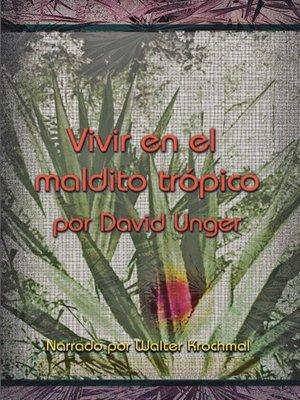 cover image of Vivir En El Maldito Tropico