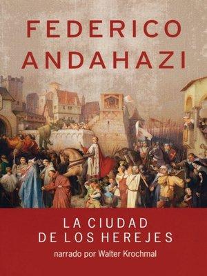 cover image of La ciudad de los herejes