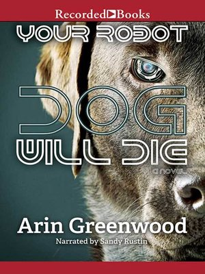 cover image of Your Robot Dog Will Die