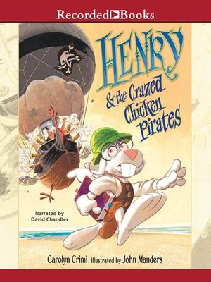 cover image of Henry and the Crazed Chicken Pirates