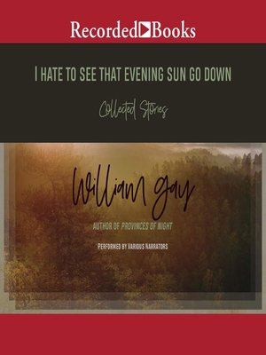 cover image of I Hate to See That Evening Sun Go Down
