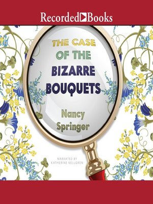 cover image of The Case of the Bizarre Bouquets