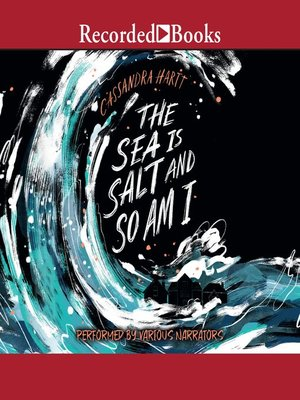 cover image of The Sea is Salt and So am I