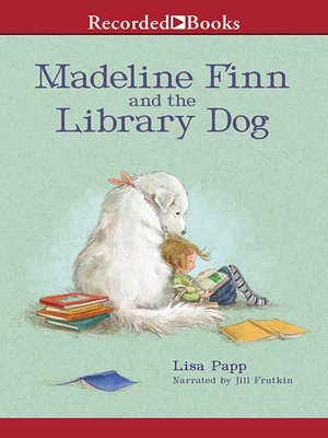 cover image of Madeline Finn and the Library Dog