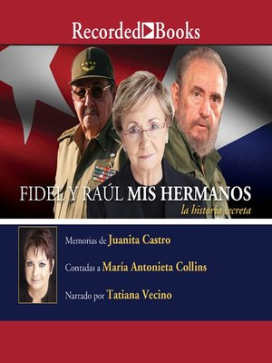 cover image of Fidel y Raul, mis hermanos, la historia secreta (Fidel and Raul, My Brothers, a Secret History)