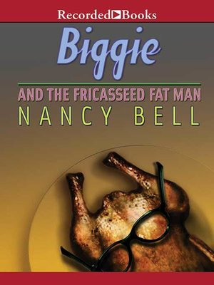 cover image of Biggie and the Fricasseed Fat Man