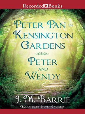 cover image of Peter Pan in Kensington Gardens / Peter and Wendy