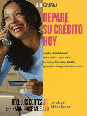 cover image of Repare su credito hoy
