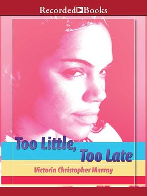 cover image of Too Little, Too Late