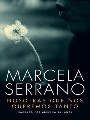 cover image of Nosotras Que Nos Queremos Tanto (We Loved So Much)