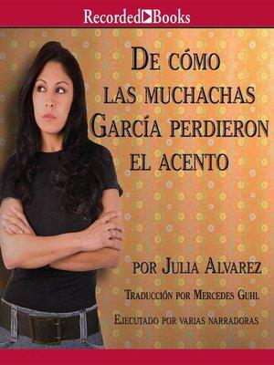 cover image of De como las muchachas Garcia perdieron el acento