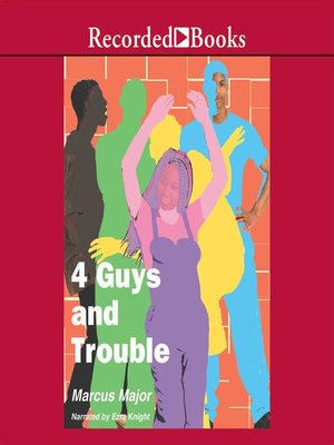 cover image of 4 Guys and Trouble
