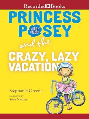cover image of Princess Posey and the Crazy, Lazy Vacation