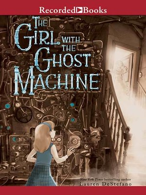 cover image of The Girl with the Ghost Machine
