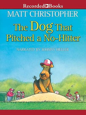 cover image of The Dog That Pitched a No-Hitter