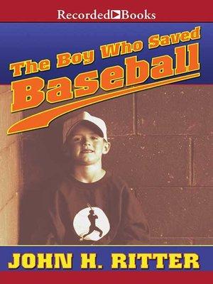 cover image of The Boy Who Saved Baseball