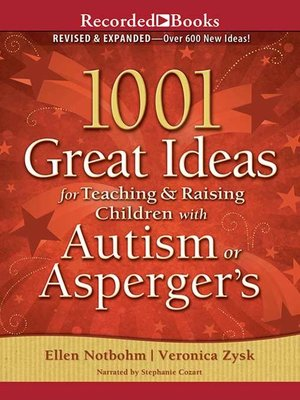 cover image of 1001 Great Ideas for Teaching and Raising Children with Autism or Asperger's