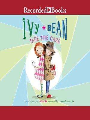 cover image of Ivy and Bean Take the Case