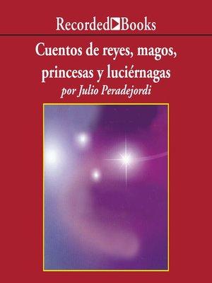 cover image of Cuentos de reyes, magos, princesas y luciernagas