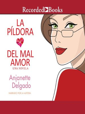 cover image of La pildora del mal amor (Heartbreak Pill)