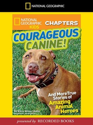 cover image of Courageous Canine And More True Stories of Amazing Animal Heroes