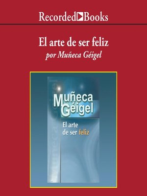 cover image of El arte de ser feliz (The Art of Being Happy)