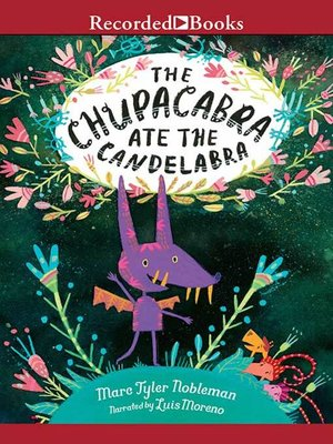cover image of The Chupacabra Ate the Candelabra