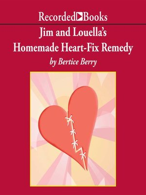 cover image of Jim and Louella's Homemade Heart-Fix Remedy