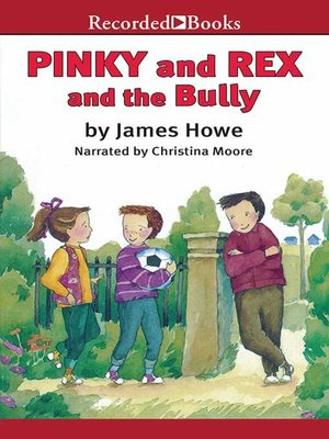 cover image of Pinky and Rex and the Bully