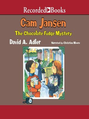 cover image of Cam Jansen and the Chocolate Fudge Mystery