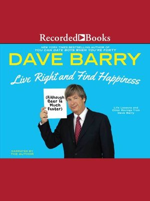 cover image of Live Right and Find Happiness (Although Beer is Much Faster)