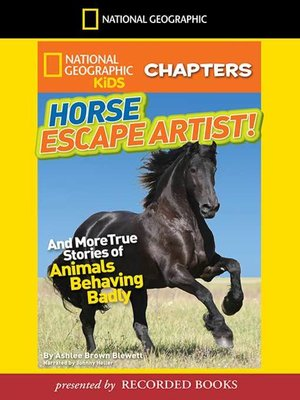 cover image of Horse Escape Artist And More True Stories of Animals Behaving Badly