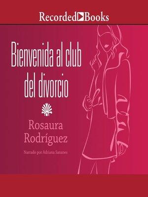 cover image of Bienvenida al club del divorcio (Welcome to the Divorce Club)