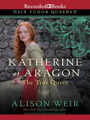 cover image of Katherine of Aragon, the True Queen