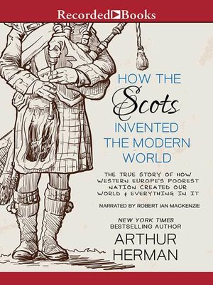cover image of How the Scots Invented the Modern World