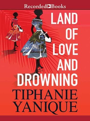 cover image of Land of Love and Drowning